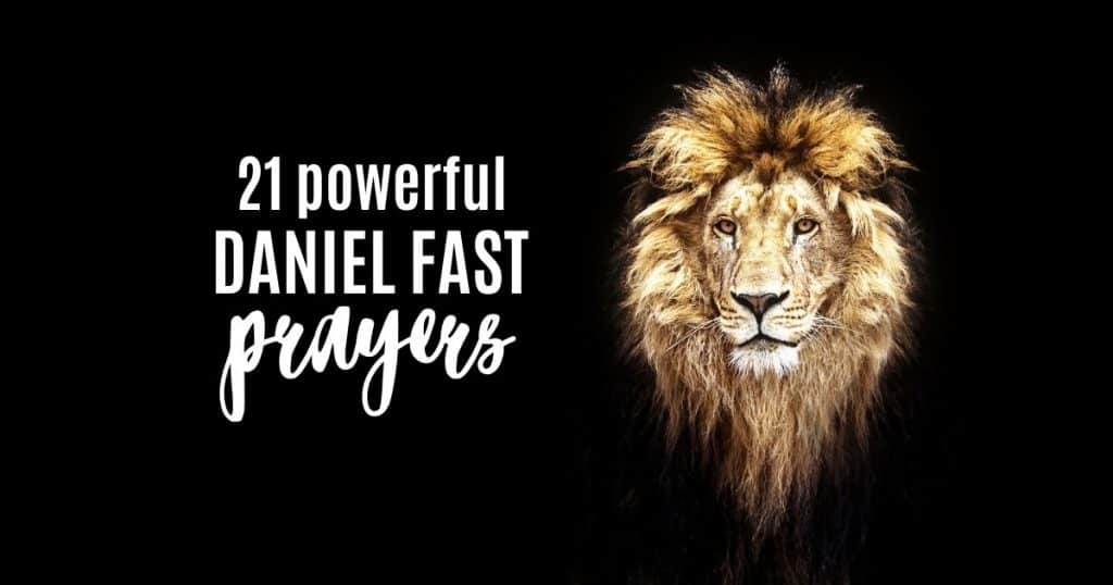 21 powerful prayers for the Daniel Fast